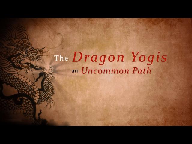 The Dragon Yogis, An Uncommon Path