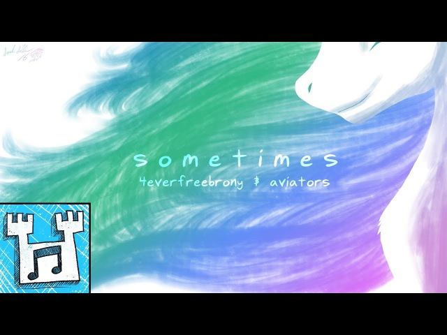 4everfreebrony - Sometimes (ft. Aviators)