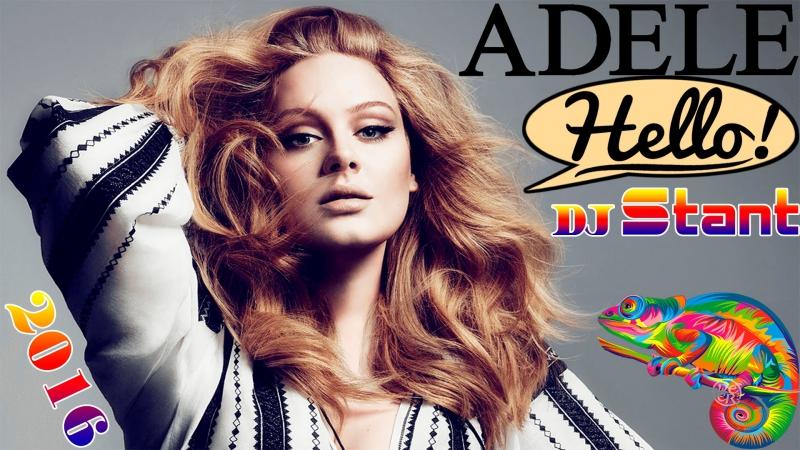 Adele - Hello (DJ Stant Remix) - Electro House Dance Music