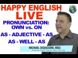 As ADJ As - As WELL as - Pronunciation OWN vs ON - Happy English LIVE MAR 14 2017