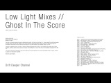 Low Light Mixes - Ghosts in the score (ambient, decay, neo-classical)