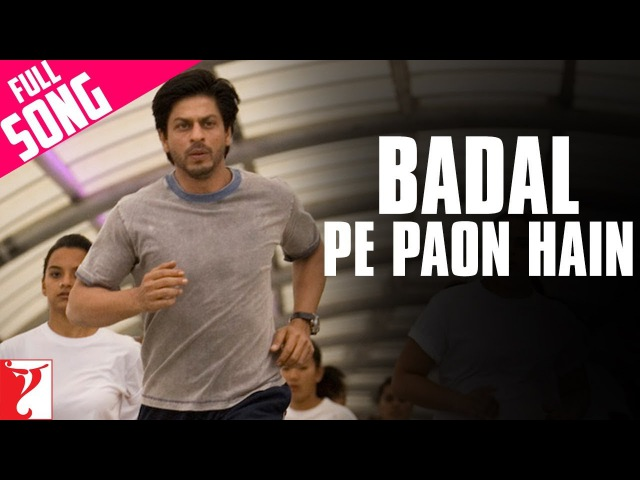 Badal Pe Paon Hain | Full Song | Shah Rukh Khan | Chak De India