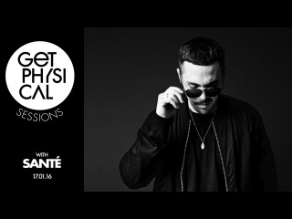 Santé - Live @ Get Physical Sessions Episode 75 2017