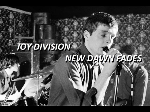 Joy Division New Dawn Fades