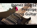 New Gear Day - Ibanez RG852 Prestige 8 String Guitar (Unboxing / First Impressions / Tone Test)