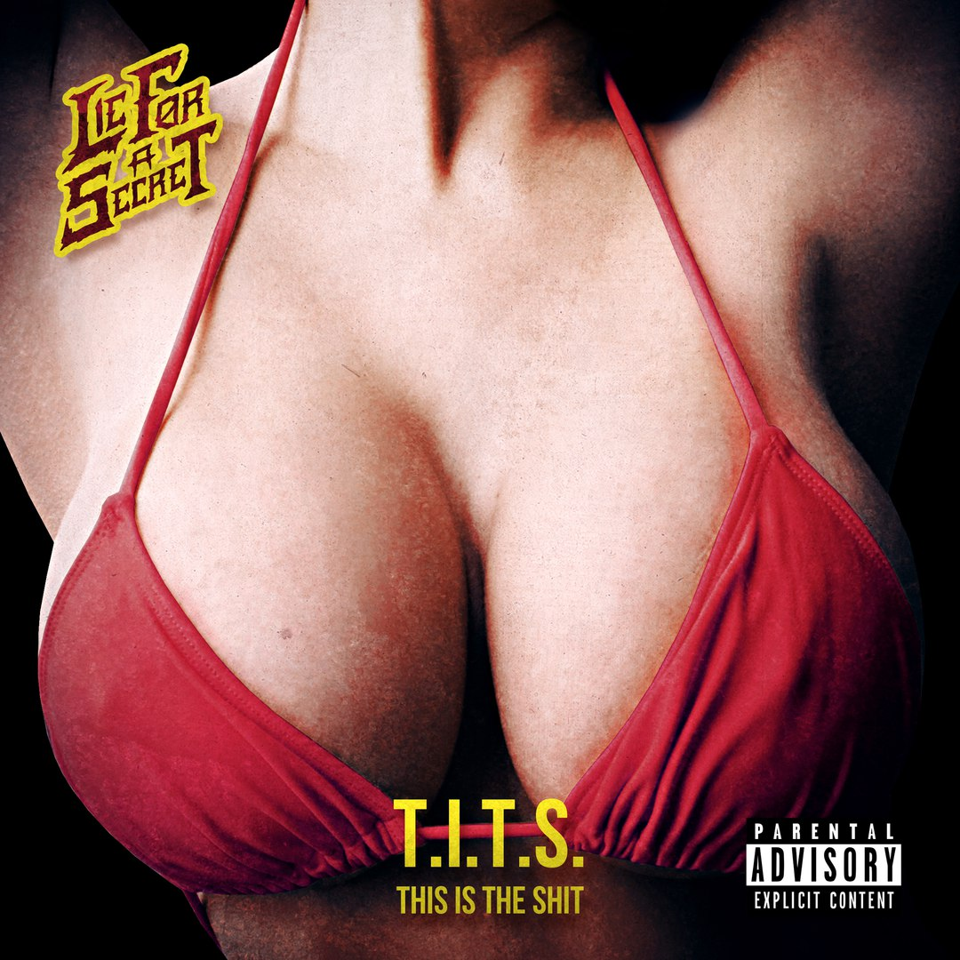 Lie For A Secret - T.I.T.S. (This is The Shit) (2017)