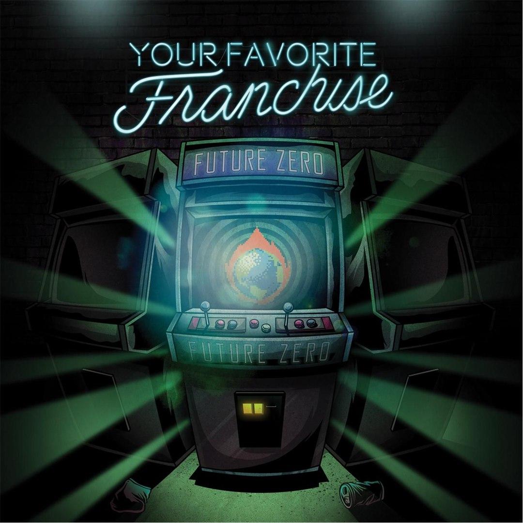 Your Favorite Franchise - Future Zero (2017)