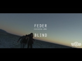 FEDER - Blind (feat. Emmi) Official video _ Премьера клипа