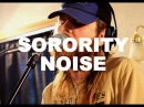 Sorority Noise (Session 3) - Leave The Fan On / No Halo / A Better... Live at Little Elephant