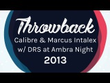 Throwback - Calibre &amp Marcus Intalex w DRS at Ambra Night 2013