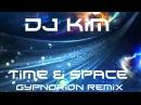 DJ Kim - Time Space [gypnorion remix]