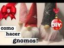 COMO HACER GNOMOS DE NAVIDAD 3 MANERAS SUPER FACIL