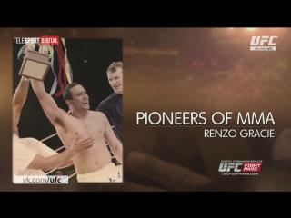 Pioneers of MMA Renzo Gracie