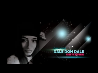 Don Omar - Dale Don Dale (SEEYA COVER)
