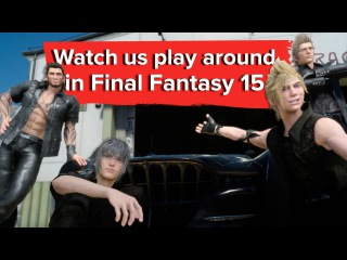 Heres what you can do in the first hour of Final Fantasy 15 - new gameplay
