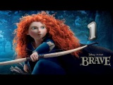 Храбрая сердцем (Brave) Часть 1