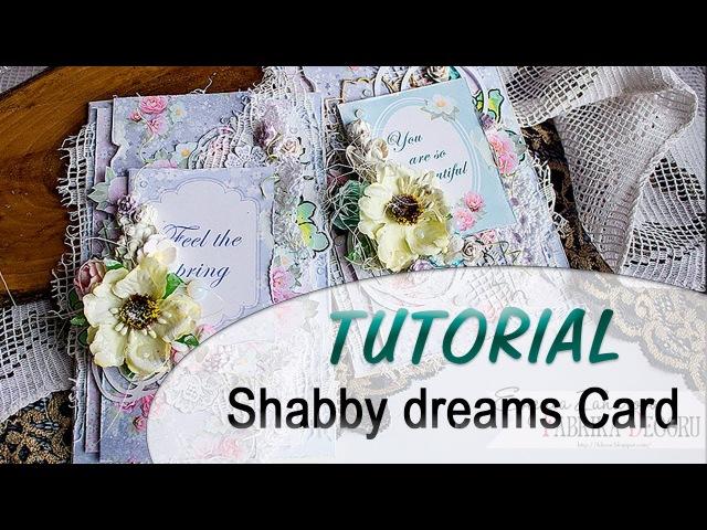 Как сделать шебби открытки. Скрапбукинг Shabby dreams Card Tutorial