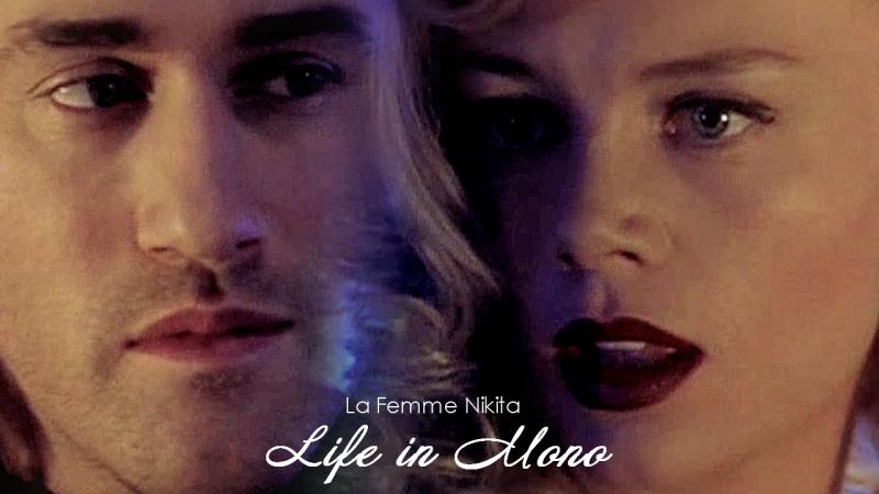 La Femme Nikita | LIFE IN MONO