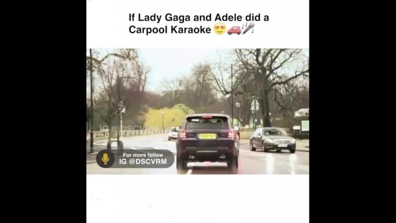 If Lady Gaga and Adele did in a Carpool Karaoke