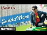 Raabta- Sadda Move Song - Sushant Rajput, Kriti Sanon - Pritam - Diljit Dosanjh - Raftaar