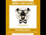 Heiko and Maiko Techno Rock (DJ Savin &amp DJ Alex Pushkarev Remix)