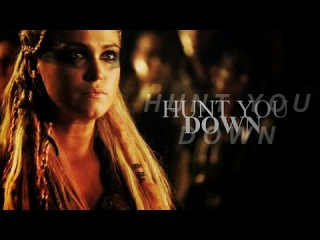 Hunt you down [the 100]
