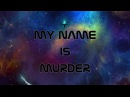 My Name is Murder [Official Audio]