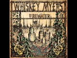 Firewater by Whiskey Myers Full Album 1080p HD