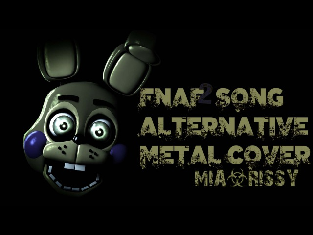[FNAF SFM] Five Nights At Freddys Song Alternative Metal Cover (MiaRissy)