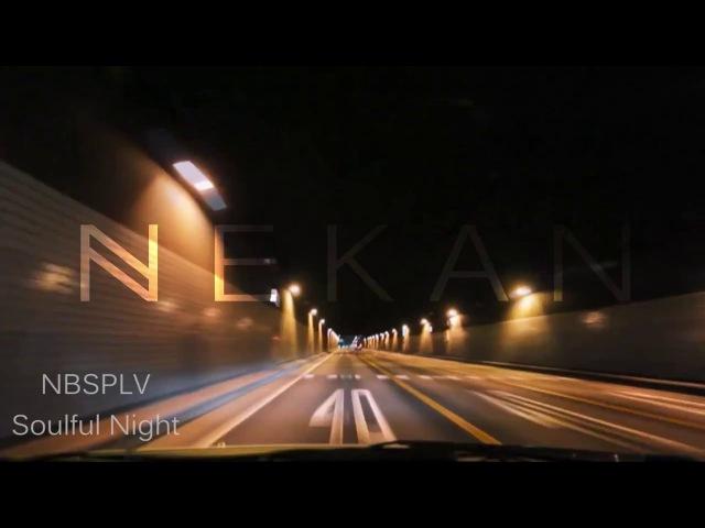 NBSPLV – Soulful Night