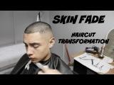 Skin Fade Haircut Transformation