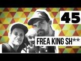 FREA KING SHOW ft. Иван Алексеев Noize MC, Скриптонит #45