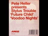 Pete Heller presents Stylus Trouble - Voodoo Nights