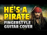 Pirates of the Caribbean Hanz Zimmer He's a Pirate (fingerstyle acoustic guitar cover with tabs)