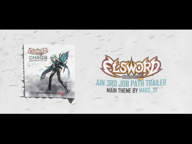 Chaos and Technology (Elsword: Ain 3rd Job Path Trailer Theme)