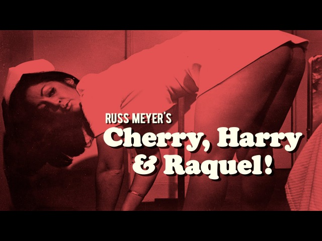 Russ Meyer Movie CHERRY HARRY RAQUEL 1969 NSFW
