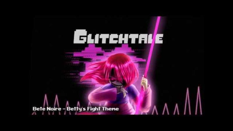 Glitchtale OST - Bete Noire [Betty's Fight Theme]