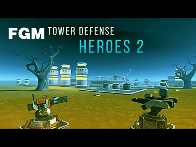 FGM - Tower Defense Heroes 2 Lv1 To Lv3
