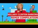 Hillary Clinton Barking - REMIX COMPILATION