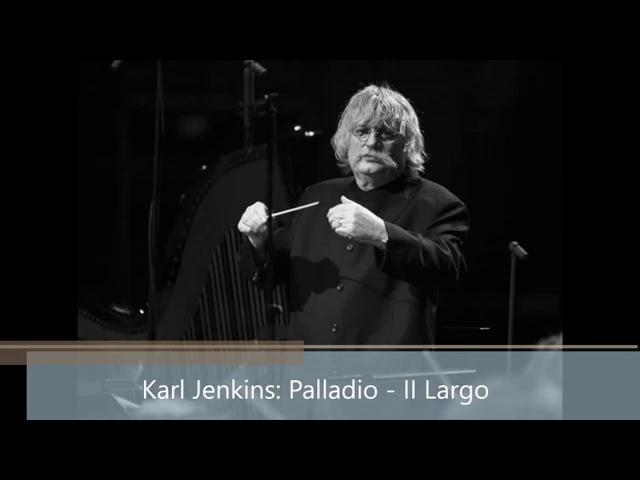 Karl Jenkins Palladio - II Largo