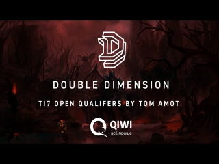 Double Dimension (DD) на The International 2017 Open CIS Qualifiers#1 by Tom Amot