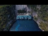 Tikhomirov - Born to be (Beastly Beats prod.)