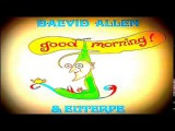 Daevid Allen (Gong) &amp Euterpe - 1976 Good Morning