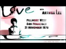 Love w/ Arthur Lee - 1970 Fillmore West