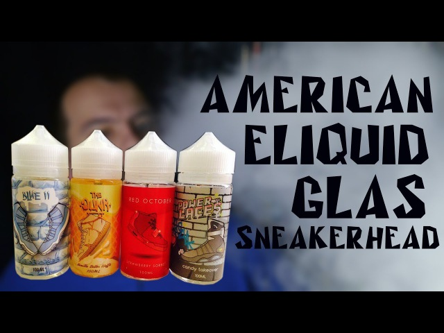 Американские жидкости 1| Glas Sneakerhead e-liquid | from vape-orion.ru