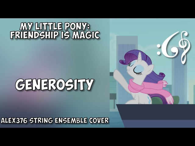 My Little Pony: Friendship is Magic - Generosity (Alex376 String Ensemble Cover)
