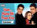 Haan Maine Bhi Pyaar Kiya Hai 2002 Akshay Kumar Abhishek Bachchan Karisma Kapoor HD Songs