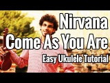Ukulele Tutorial - Come As You Are - Nirvana EASY
