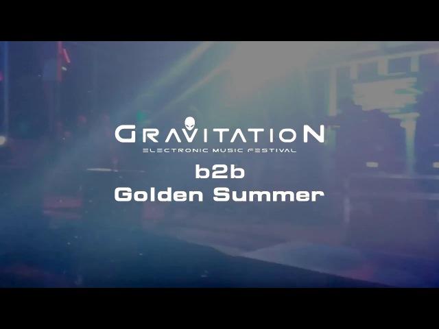 Gravitation b2b Golden Summer2