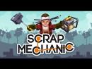 Scrap Mechanic 4